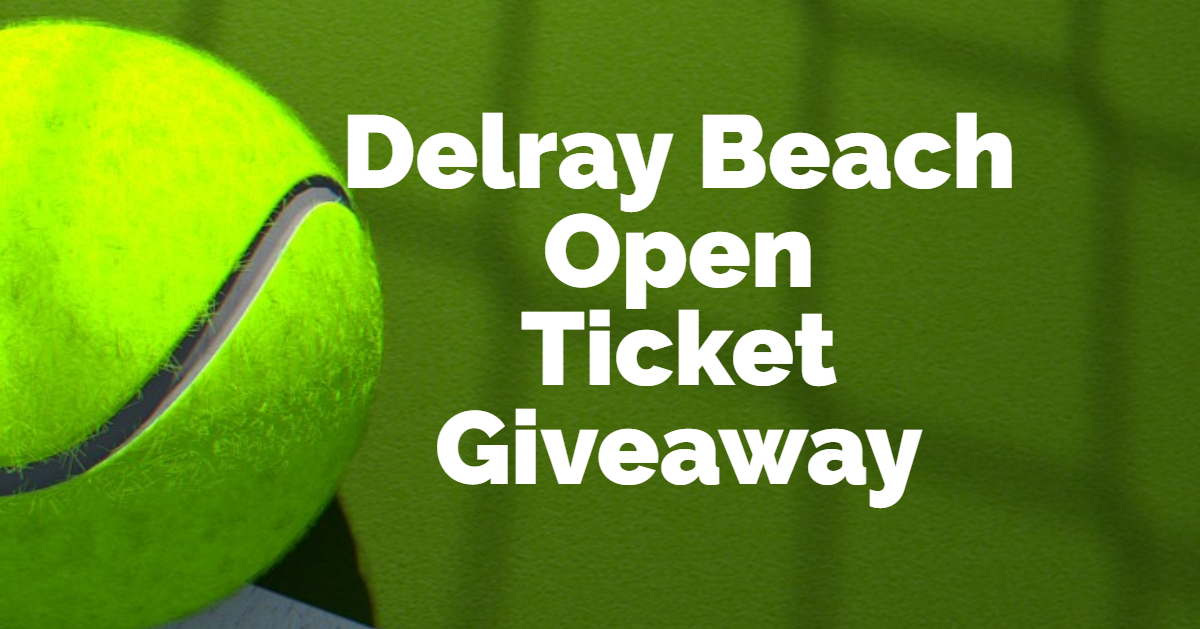 Delray Beach open ticket giveaway photo